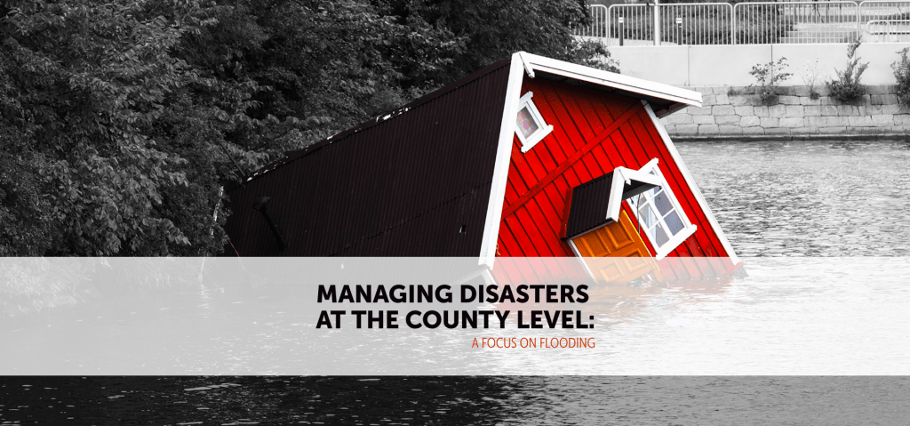 Managing Disasters at the County Level: A Focus on Flooding